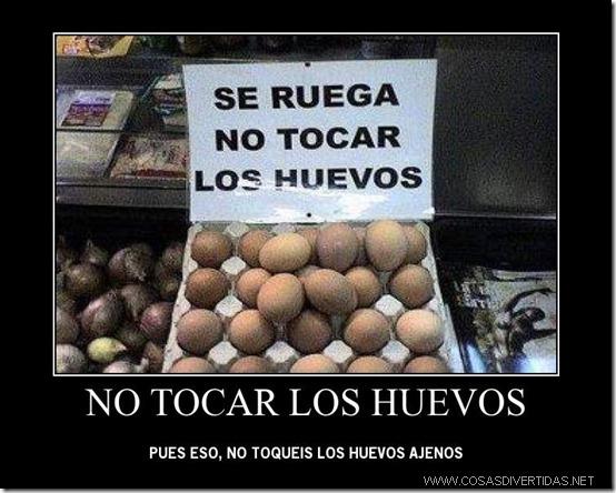 NO TOCAR LOS HUEVOS 1