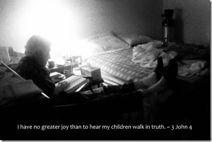 3 John 4 ~ I have no greater joy than to hear that my children walk in truth.
