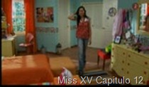 Miss XV Capitulo 12