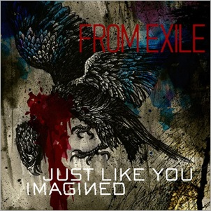 FromExile_JustLikeYouImagined