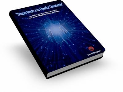 DESPERTANDO A TU CREADOR CONSCIENTE [ Libro ] – Aprende a crear, atraer y manifestar la vida que deseas