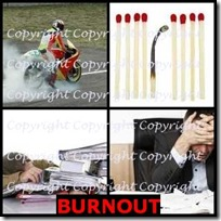 BURNOUT- 4 Pics 1 Word Answers 3 Letters