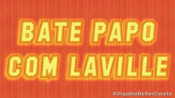 BATE PAPO COM LAVILLE 2014