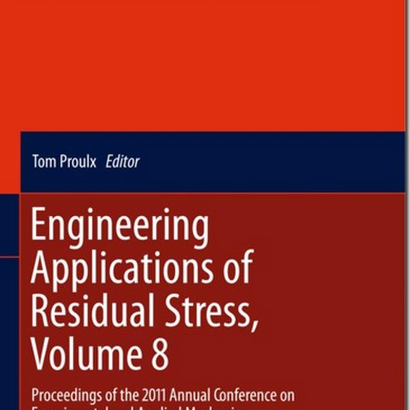 Tom Proulx - Engineering Applications of Residual Stress, Volume 8