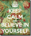 keep-calm-and-believe-in-yourself-1326