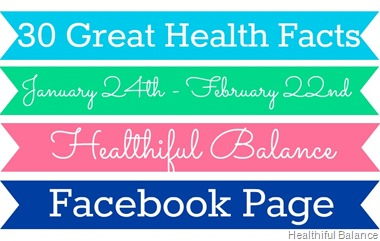 30 Great Health Facts on Healthiful Balance Facebook Page