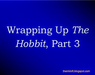Wrapping Up The Hobbit Part 3