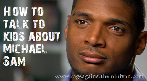how to talk to kids about openly gay NFL player Michael Sam