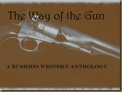 The Way of the Gun - A Bushido Western Anthology