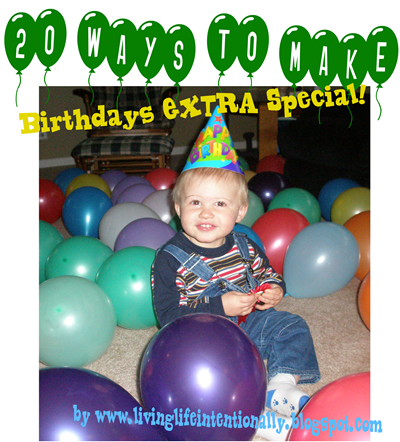 20 Ways to make birthdays EXTRA Special for kids