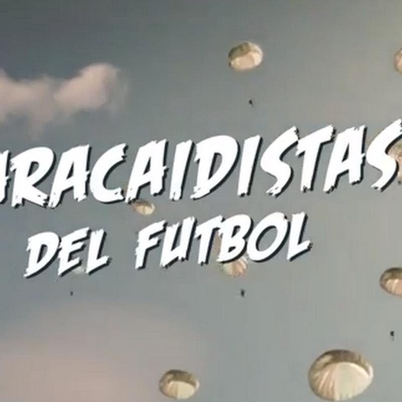 Los Paracaidistas del fútbol