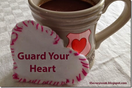 Guard Your Heart - The Cozy Nook