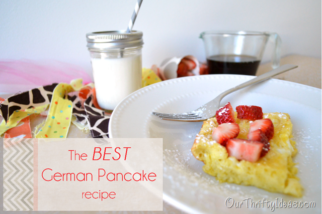 Our Thrifty Ideas   German Pancake recipe for a fancy breakfast when you don't have time to spend in the kitchen   #Recipe #breakfast