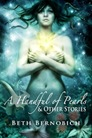 Beth Bernobich - A Handful of Pearls & Other Stories