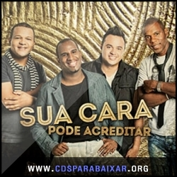 CD Sua Cara - Pode Acreditar (2013), Baixar Cds, Download, Cds Completos