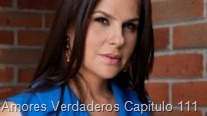 Amores Verdaderos Capitulo 111