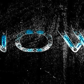 now by Dietmar Kuhn - Typography Words ( grunge, dark, moody, light, wall )