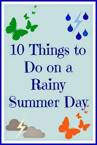 Making The Most of a Rainy Day ~ 10 Suggestions
