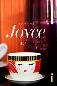 Poder, Estilo e Ócio, por Joyce Pacowitch