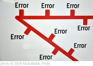 'Error' photo (c) 2008, Nick Webb - license: http://creativecommons.org/licenses/by/2.0/