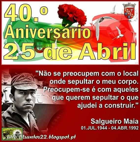 40.º ANIV. 25.ABRIL - FRASE SALGUEIRO MAIA