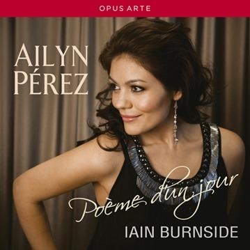 Ailyn Pérez: POÈME D'UN JOUR [Opus Arte OA CD9013 D]