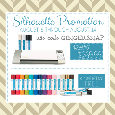 Silhouette August Promotions use code GINGERSNAP #silhouette #gingersnapcrafts