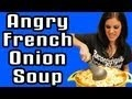 Angry French Onion Soup - Epic Meal Time