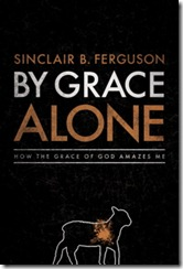 By-Grace-Alone-by-Sinclair-Ferguson