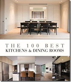 Beta-Plus The 100 Best Kitchens & Dining Rooms