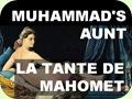 Muhammad's Aunt...خالة محمد...La Tante de Mahomet