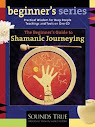 Shamanic Journeying A Beginner Guide
