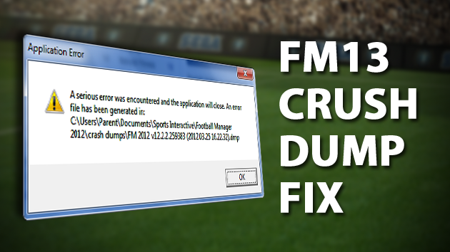 FM13 Crush Dump Fix