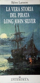 La vera storia del pirata Long John Silver - B. Larsson