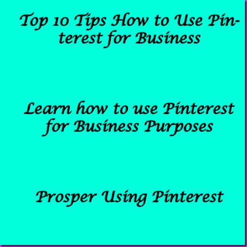 10-TIps-How-to-Use-Pinterest-For-Business