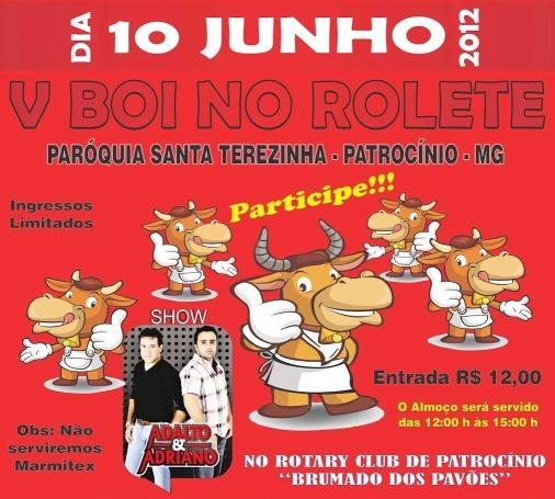 V Boi no Rolete da Paróquia Santa Terezinha - Patrocínio-MG (10 de Junho de 2012) cartaz -  Show com Adalto e Adriano - local Rotary Cub Brumado dos Pavões