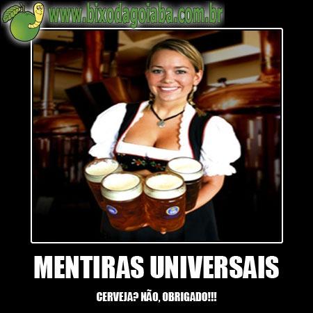 Mentiras Universais: cerveja? não obrigado!