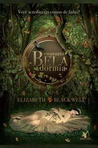 Enquanto Bela Dormia, por Elizabeth Blackwell