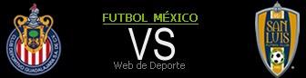 Chivas Guadalajara vs San Luis