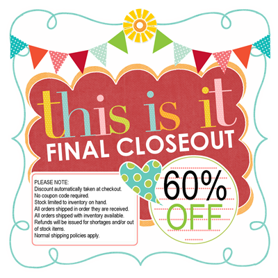 Final Closeout ... 60% OFF EVERYTHING!