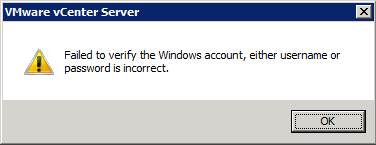 VMware vCenter Server Installer - Failed to verify the Windows account, either username or password is incorrect