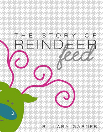 The Story of Reindeer Feed by Lara Garner