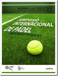 Simposio Internacional de Pádel organizado por la FEP en La Ciudad de la Raqueta, Madrid, del 5 al 8 de septiembre de 2012.