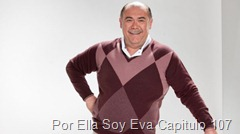 Por Ella Soy Eva Capitulo 107