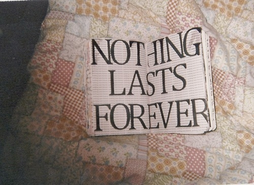 nothing_lasts_forever_quote