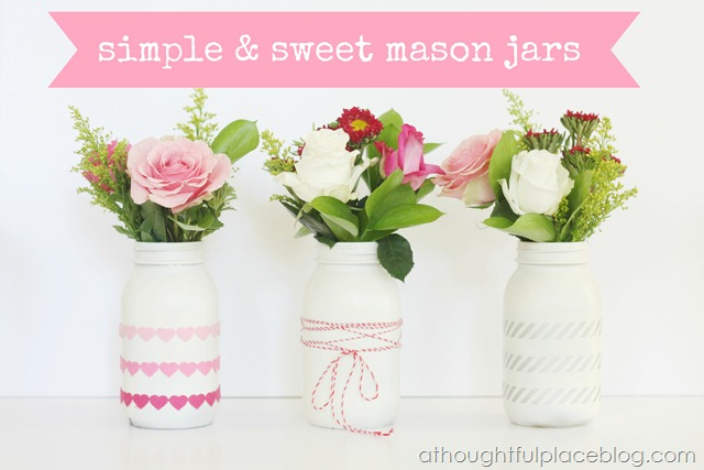 Mason Jars Simple And Sweet A Thoughtful Place