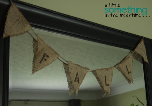 Fall 2012 Mantel  - Burlap Banner