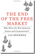 The End of the Free Market Who Wins the War Between States and Corporations
