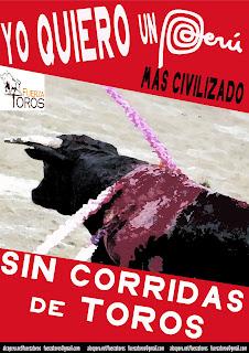 """Afiche """"Yo quiero un Perú más civilizado, sin corridas de Toros"""""""