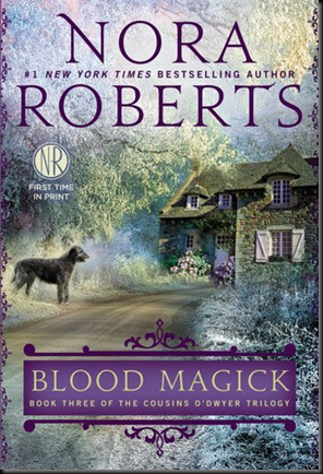 Blood Magick (The Cousins O'Dwyer Trilogy #3) by Nora Roberts